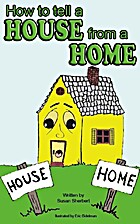 How To Tell A House From A Home by Susan…