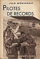 Pilotes de records by Jean Monsarrat