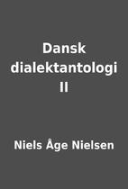 Dansk dialektantologi II by Niels Åge…