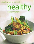 Healthy (Shortcuts to Success) by Lesley…