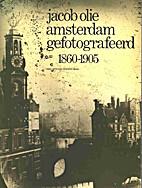 Jacob Olie: Amsterdam gefotografeerd…