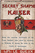 The Secret Shame Of The Kaiser by William Le…