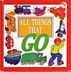 All Things That Go by Dandi Daley Mackall
