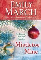 Mistletoe Mine : an Eternity Springs Novella…