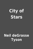 City of Stars by Neil deGrasse Tyson