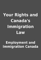 Your Rights and Canada's Immigration Law by…