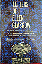 Letters of Ellen Glasgow by Ellen Glasgow