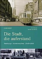 Die Stadt, die auferstand - Hamburgs…