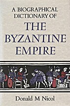 A biographical dictionary of the Byzantine…
