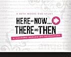 Here and Now, There and Then DVD Series…
