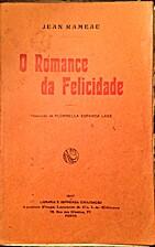 [Rameau, Jean]. O Romance da Felicidade. by…