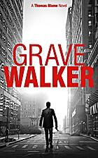 GRAVE WALKER - A gripping noir thriller