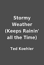 Stormy Weather (Keeps Rainin' all the Time)…