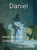 Daniel: Verse-by-Verse Commentary by Felix…