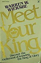 Meet Your King by Warren W. Wiersbe