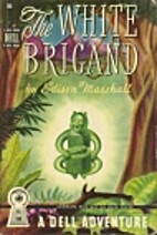 The White Brigand by Edison Marshall