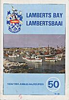 Lamberts Bay Jubilee 1934/1984 Lambertsbaai…