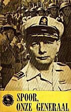 Spoor, onze generaal by Ton Schilling