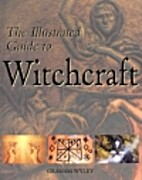 Illustrated Guide to Witchcraft by Graham…