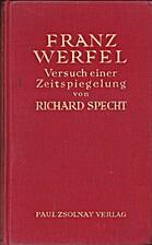 Franz Werfel. Versuch einer Zeitspiegelung…