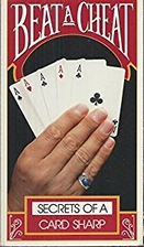 Beat a Cheat: Secrets of a Card Sharp by…