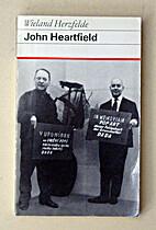John Heartfield Leben und Werk by Wieland…