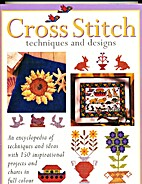 Cross Stitch: Techniques and Designs by…