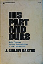 His Part and Ours by J. Sidlow Baxter