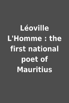 Léoville L'Homme : the first national poet…