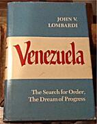 Venezuela: The Search for Order, The Dream…