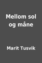 Mellom sol og måne by Marit Tusvik