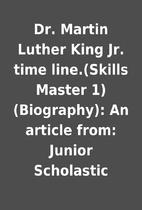 Dr. Martin Luther King Jr. time line.(Skills…