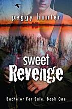 Sweet Revenge [Bachelor For Sale Book 1] by…