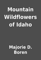 Mountain Wildflowers of Idaho by Majorie D.…