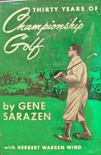 Thirty Years of Championship Golf by Gene…