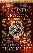 Bound by a Dragon (The Dragon Archives Book…