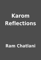 Karom Reflections by Ram Chatlani