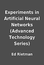 Experiments in Artificial Neural Networks…