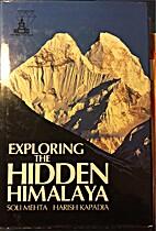 Exploring the Hidden Himalaya by Soli Mehta