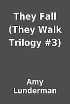 They Fall (They Walk Trilogy #3) by Amy…