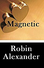 Magnetic by Robin Alexander