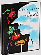 Full Bloom, Volume 1 by Gaetan Bloom