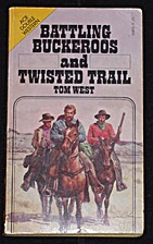 Battling Buckeroos [and] Twisted Trail by…