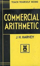 Teach Yourself : Commercial arithmetic by J.…