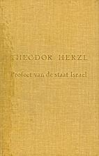 Theodor Herzl , Profeet van de staat Israel…