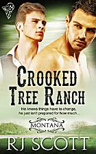 Crooked Tree Ranch (Montana, #1) by RJ Scott