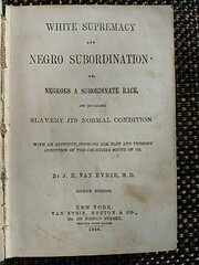 White supremacy and Negro subordination; or,…