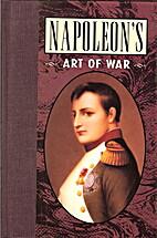 Napoleons Art of War by Napoleon I