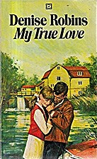 My True Love by Denise Robins