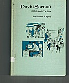 David Sarnoff: Radio and TV Boy by Elisabeth…